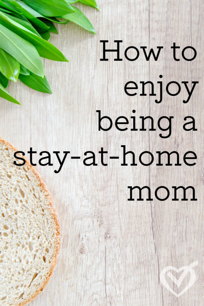 How to enjoy being a stay-at-home-mom