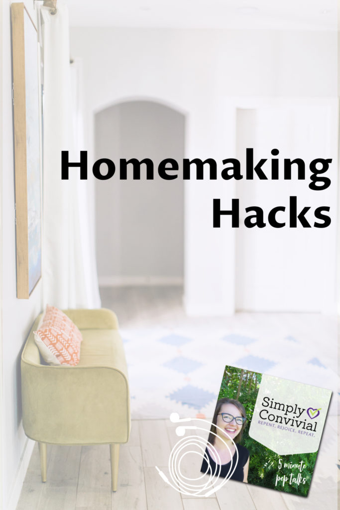Your homemaking should fit your actual real life with your real family. Listen to these homemaking hacks and get ideas for making your own workable plans.