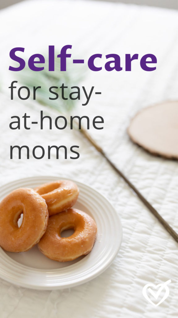 Self care for stay at home moms