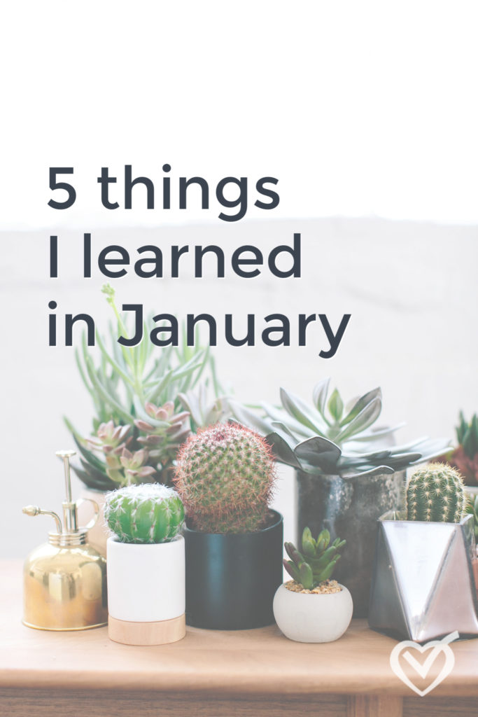 5 Things I Learned in January