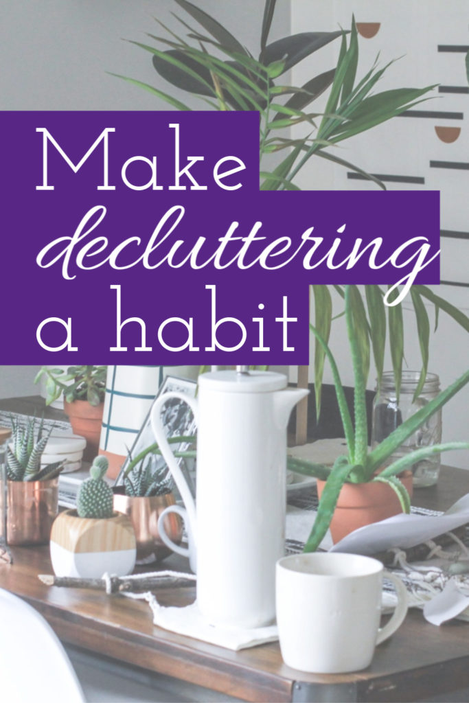 130. Make decluttering a habit