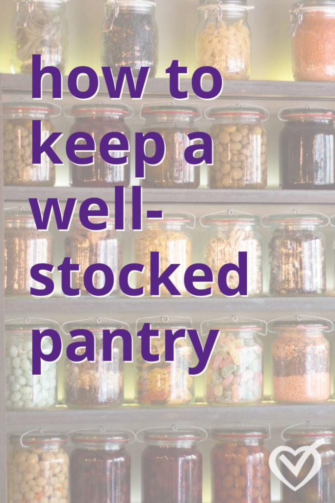 How to keep a well-stocked pantry.