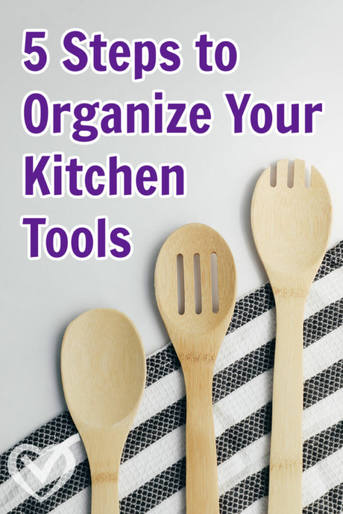 5 Steps to Organize Your Kitchen Tools
