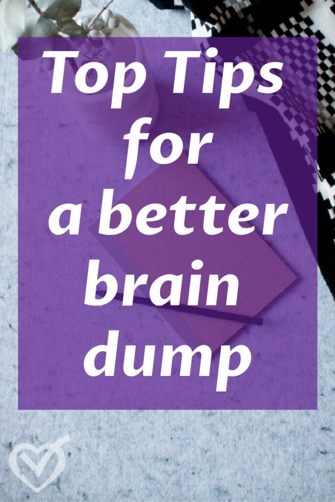 We all know the feeling. Your head is spinning; your mind is in overdrive. It's time for a brain dump to declutter your mind. Check out all my brain dump tips to help you beat the overwhelm.
