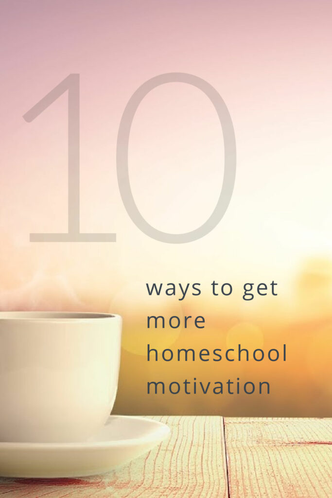 Much of the time, what we call a lack of motivation is simply inertia. These ten practices will increase your motivation for average homeschool days.
