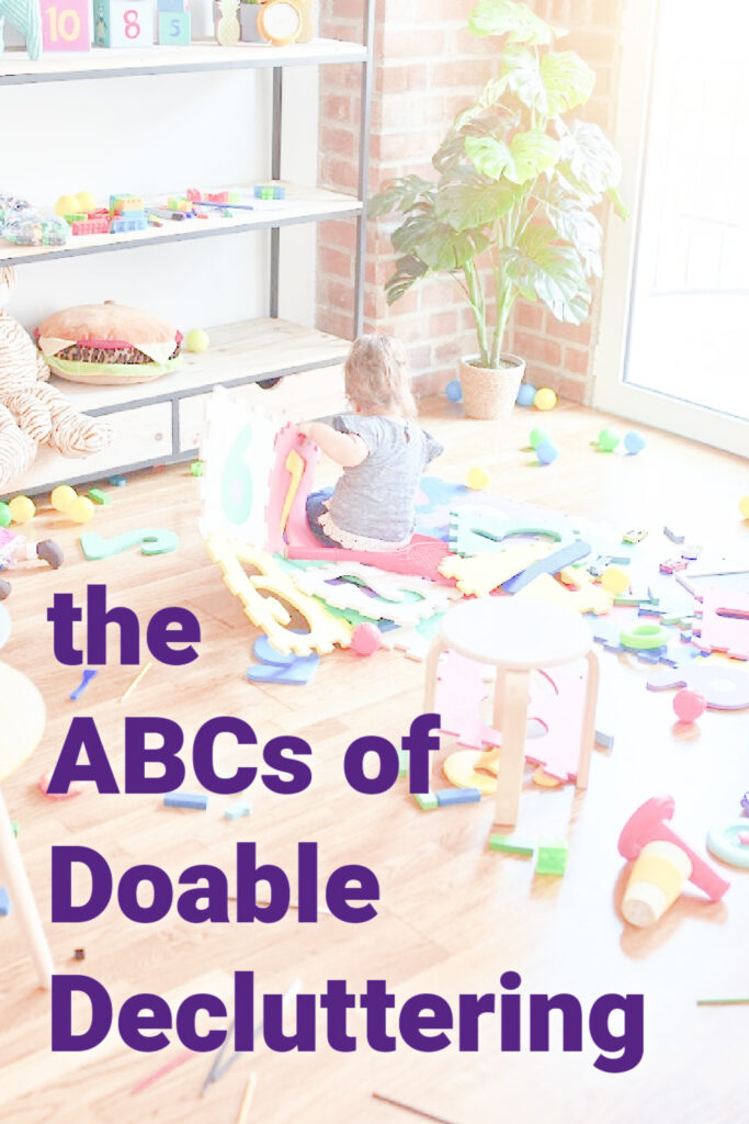 The ABCs of Doable Decluttering (with free workshop replay)