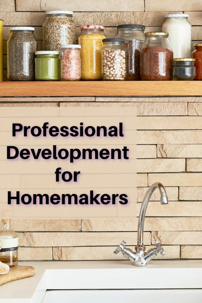 Homemakers need professional development, too.
