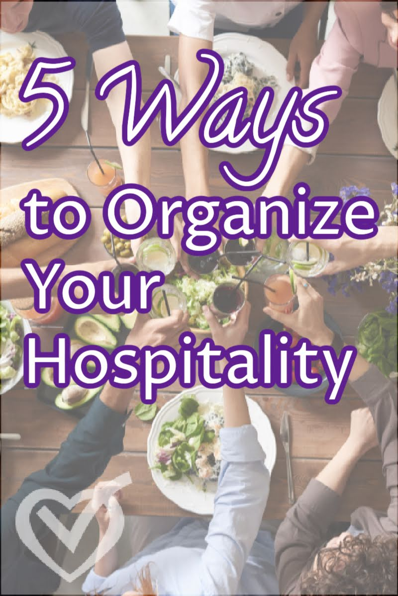 Hospitality can be a stressful idea, but it doesn't have to be. Here are 5 simple tips to help you organize your hospitality and remove the stress.